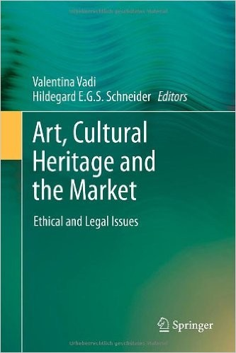 Art, Cultural Heritage and the Market: Ethical and Legal Issues