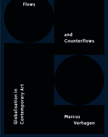 Flows and Counter-Flows; Globalisation in Contemporary Art
